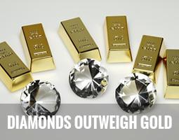 Diamonds Outweigh Gold